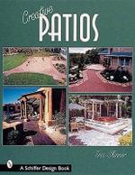 Creative Patios : Schiffer Design Books - Tina Skinner