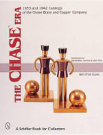 Chase Era : 1933 and 1942 Catalogs of the Chase Brass & Copper Co. - Donald-Brian Johnson