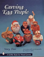 Carving Egg People : Schiffer Military History Book - Mary Finn