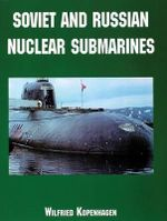 Soviet and Russian Nuclear Submarines - Wilfried Kopenhagen