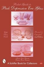 A Pocket Guide to Pink Depression Era Glass - Patricia Rosser Clements