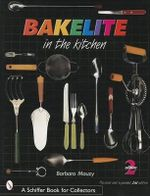 Bakelite in the Kitchen : Schiffer Book for Collectors (Hardcover) - Barbara Mauzy
