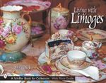 Living with Limoges : Schiffer Book for Designers & Collectors - Debby DuBay