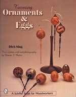 Turning Ornaments and Eggs : Schiffer Book for Woodworkers - Dick Sing