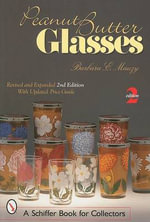 Peanut Butter Glasses : Revised and Expanded 2nd Edition - Barbara Mauzy