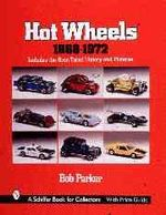 Hot Wheels 1968-1972 : Includes the Gran Toros' History and Pictures - Bob Parker