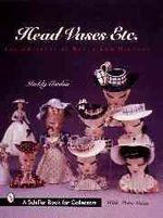 Head Vases Etc. : The Artistry of Betty Lou Nichols - Maddy Gordon