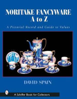 Noritake Fancywares A to Z : A Pictorial Record and Guide to Values - David Spain