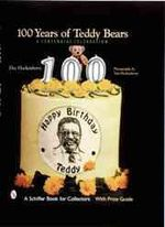 100 Years of Teddy Bears : A Centennial Celebration - Dee Hockenberry