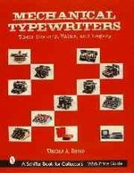 Mechanical Typewriters : Their History, Value and Legacy - Thomas A. Russo