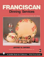 Franciscan Dining Services : Schiffer Book for Collectors (Hardcover) - Jeffrey B. Snyder