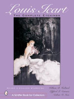 Louis Icart : The Complete Etchings - William R. Holland