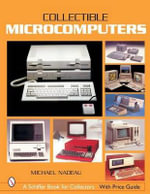 Collectible Microcomputers : Schiffer Book for Collectors (Paperback) - Michael Nadeau