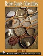 Racket Sports Collectibles : Schiffer Book for Collectors (Hardcover) - Robert T. Everitt