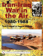 Iran-Iraq War in the Air 1980-1988 - Tom Cooper