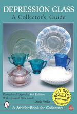 Depression Glass : A Collector's Guide : Schiffer Book for Collectors Ser. - Doris Yeske