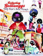 Collecting Golliwoggs : Teddy Bears Best Friends - Dee Hockenberry