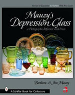 Mauzy's Depression Glass : A Photographic Reference with Prices - Barbara Mauzy
