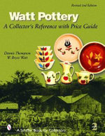 Watt Pottery : A Collector's Reference with Price Guide - Dennis M. Thompson