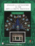 Jewelry & Metalwork in the Arts & Crafts Tradition : Art Nouveau Jewelry - Elyse Zorn Karlin