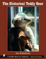 The Historical Teddy Bear - Dee Hockenberry