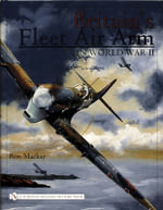 Britain's Fleet Air Arm in World War II - Ron Mackay
