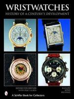 Wristwatches : History of a Century's Development - Helmut Kahlert