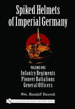 Spiked Helmets of Imperial Germany : Vol 1 - Wm. Randall Trawnik