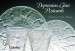 Depression Glass Postcards : A Photographic Reference with Prices - Barbara E Mauzy