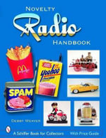 The Novelty Radio Handbook and Price Guide - Debby Weaver