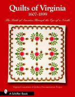 Quilts of Virginia, 1607-1899 : The Birth of America Through the Eye of a Needle - Virginia Consortium of Quilters' Documentation Project