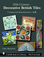 20th Century Decorative British Tiles : Commercial Manufacturers, A-H - Christopher Blanchett