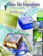 Glass Tile Inspirations for Kitchens and Baths - Patricia Hart McMillan