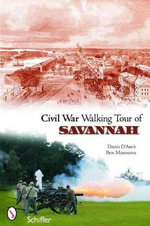 Civil War Walking Tour of Savannah - David D'Arcy