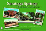 Saratoga Springs : A Brief History in Postcards - Mary L. Martin