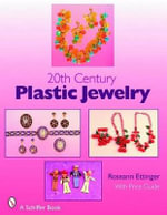 20th Century Plastic Jewellery : Schiffer Book for Collectors (Hardcover) - Roseann Ettinger