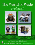 The World of Wade - Ireland : Schiffer Book for Collectors (Paperback) - Ian Warner