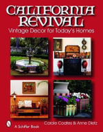 California Revival : Vintage Decor for Today's Homes - Carole Coates