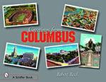 Greetings from Columbus, Ohio : Schiffer Books - Robert Reed