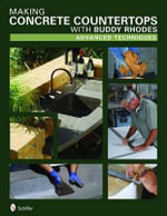Making Concrete Countertops with Buddy Rhodes : Advanced Techniques - Buddy Rhodes