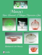 Mauzy's Rare, Unusual, and Unique Depression Glass - Barbara Mauzy