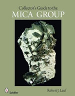 Collector's Guide to the Mica Group - Robert J. Lauf