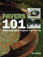 Pavers 101 : Patios and Other Projects You Can Do - Tina Skinner