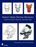 Street Shop Tattoo Stencils : Creating New Designs for Skin Art - Chris Alexander