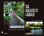 The Architect's Garden : 45 Original Landscapes - Lucy D. Rosenfeld