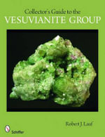Collector's Guide to the Vesuvianite Group - Robert J. Lauf