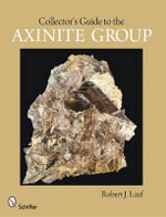 Collector's Guide to the Axinite Group - Robert J. Lauf