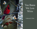 The Birds We Live with - Catherine E. Clark