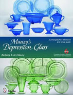 Mauzy's Depression Glass : A Photographic Reference and Price Guide - Barbara Mauzy