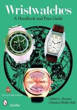 Wristwatches : A Handbook and Price Guide - Gisbert L. Brunner